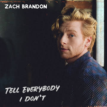 Single Review: Zach Brandon – Tell Everybody I Don't