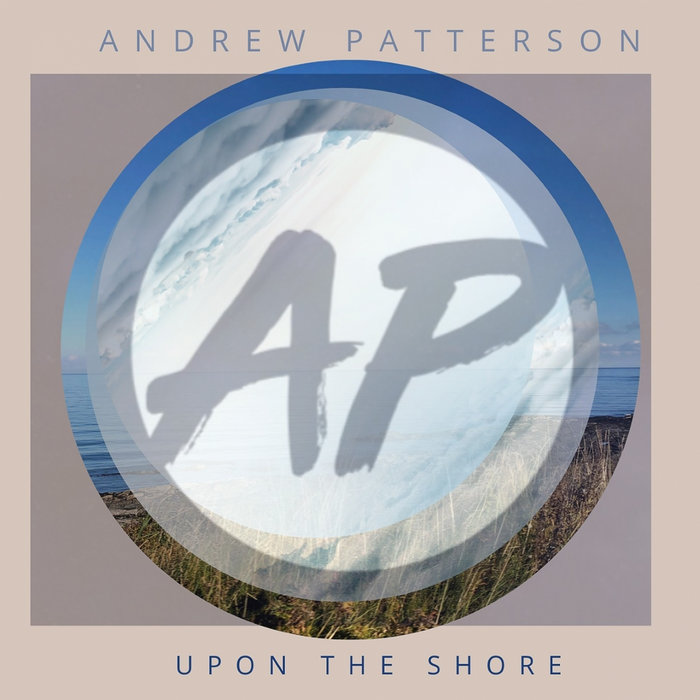 Single Review: Andrew Patterson – Upon the Shore