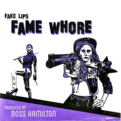 Single Review: Fake Lips – Fame Whore