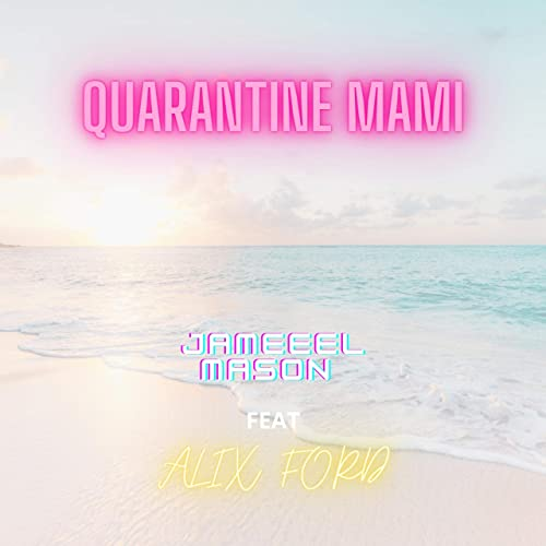 Single Review: Jameel Mason – Quarantine Mami