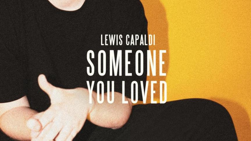 Single Review: Lewis Capaldi – Someone You Loved