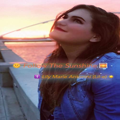 Single Review: Lily Marie Antonini – Follow the Sunshine