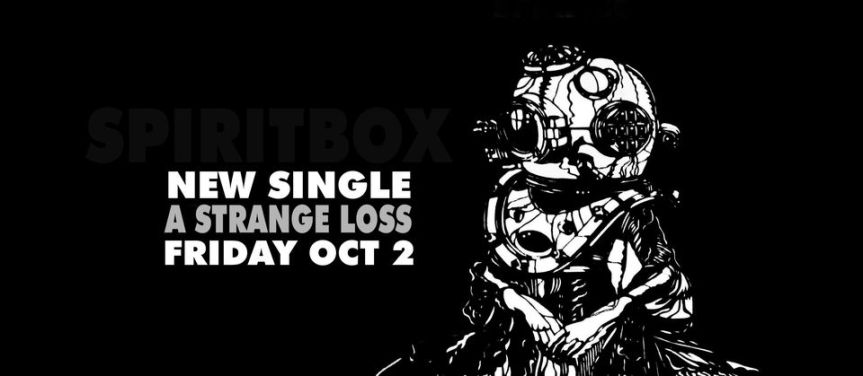 Single Review: SPIRITBOX – A Strange Loss