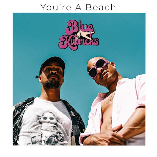 Single Review: Blue Kubricks – You're a Beach