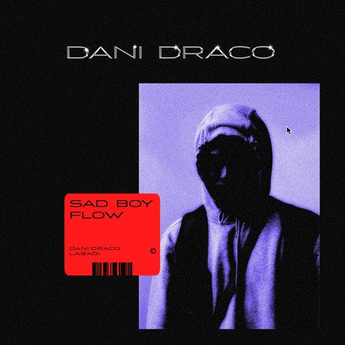 Single Review: Dani Draco – Sad Boy Flow