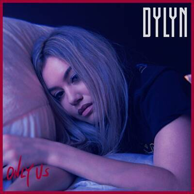 Single Review: DYLYN – Only Us