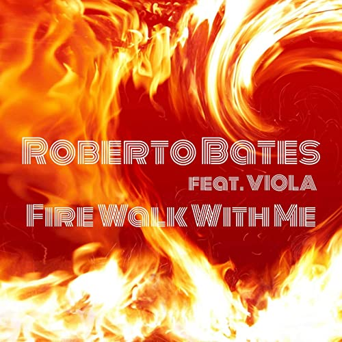 Single Review: Roberto Bates – Fire Walk With Me