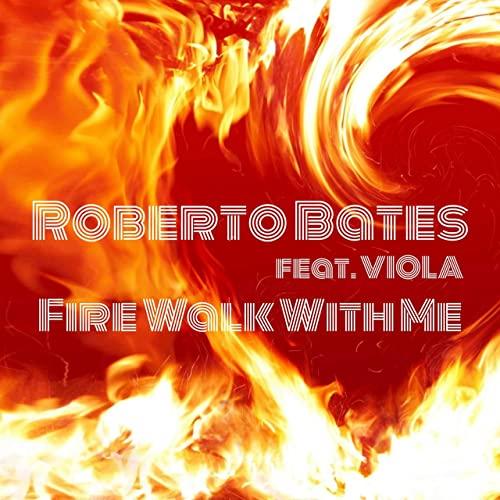 Roberto Bates - Fire Walk With Me Artwork