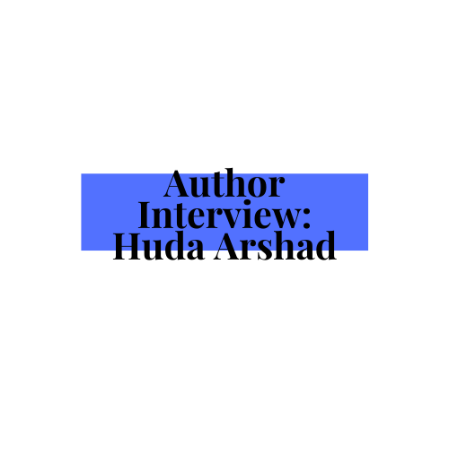 Author Interview: Huda Arshad
