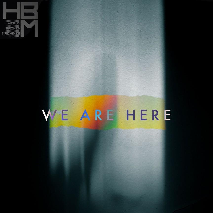Single Review: Heavy Broken Machines – We AreHere