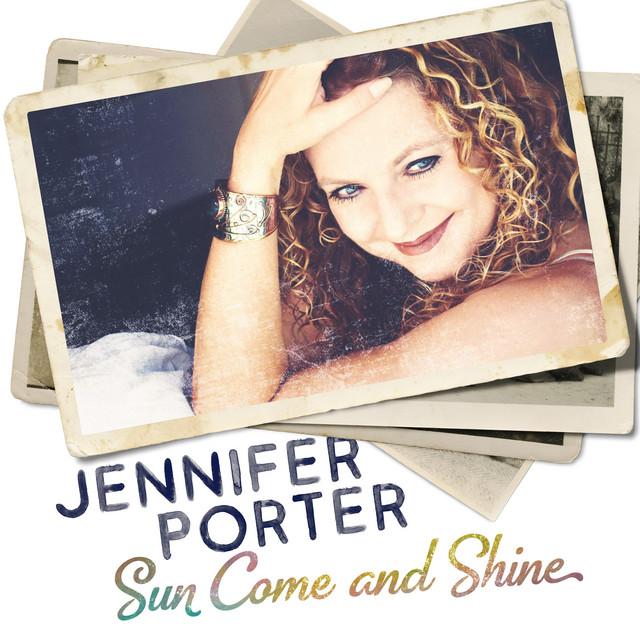 Single Review: Jennifer Porter – Sun Come AndShine