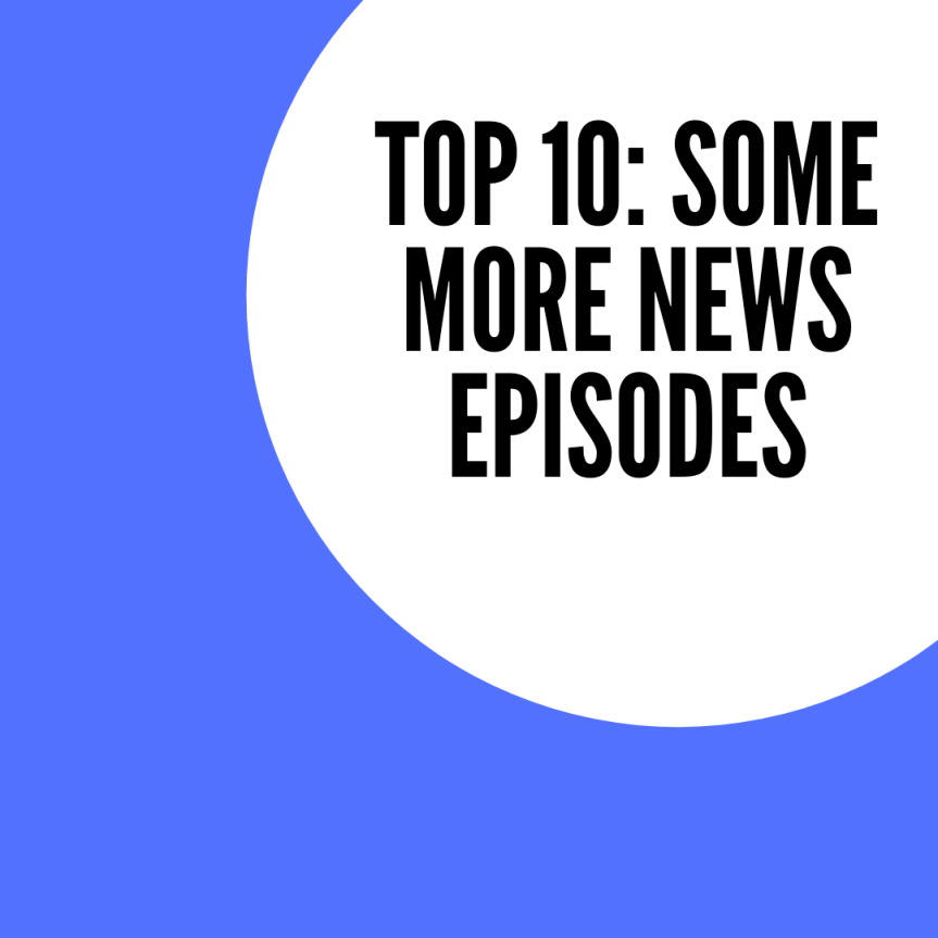 Top 10: Some More NewsEpisodes