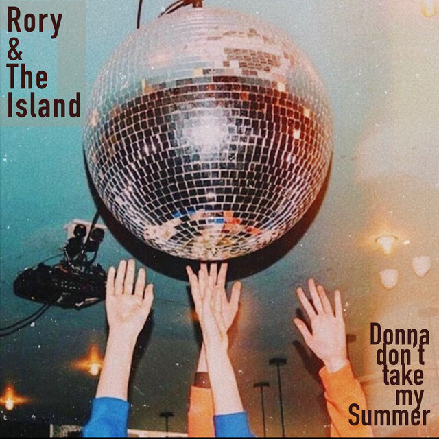 Single Review: Rory & The Island – Donna Don't Take MySummer